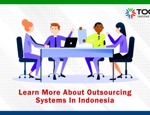 Mengenal Lebih Jauh Tentang Sistem Outsourcing Di Indonesia