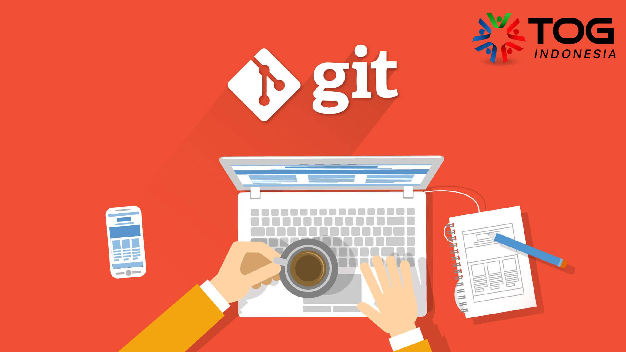Fungsi GIT- Inilah Mengapa Programmer Zaman Now Wajib Memakai GIT