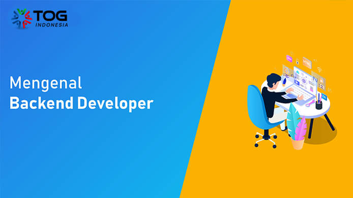 Mari Mengenal Profesi Back End Developer
