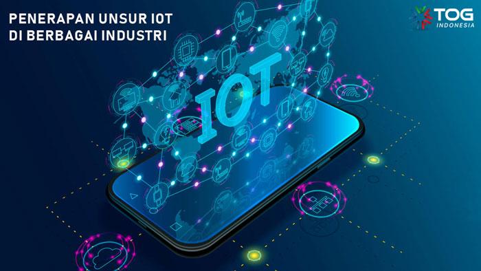 Macam-macam Penerapan Unsur IoT di Berbagai Industri