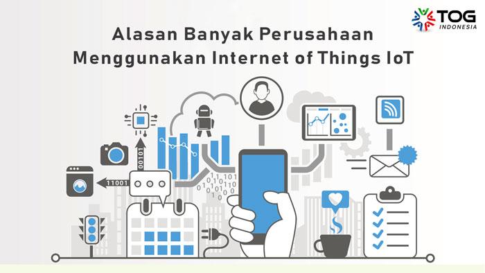 Ternyata ini Alasan Banyak Perusahaan Menggunakan Internet of Things IoT